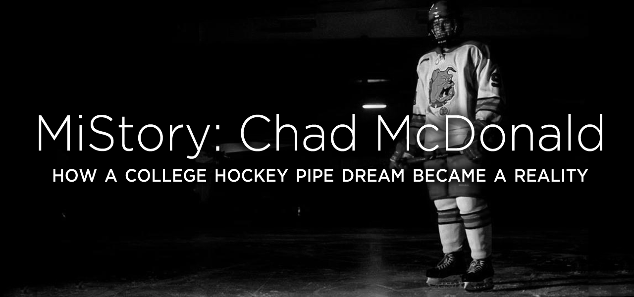 MiStory: How a college hockey pipe dream became a reality (by Chad McDonald)
