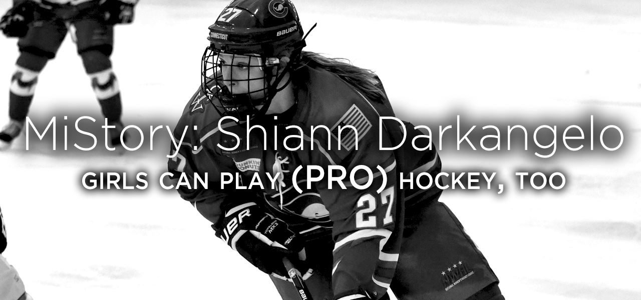 MiStory: Girls can play (PRO) hockey, too (by Shiann Darkangelo)